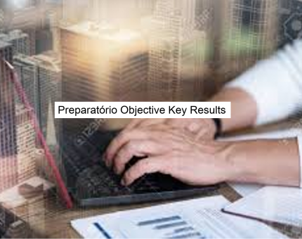 Preparatório Objective Key Results (OKR)